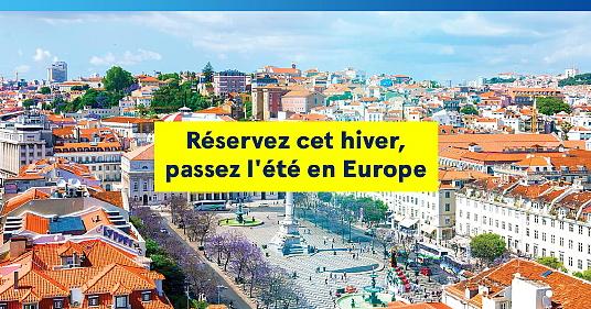 Transat présente sa promotion Réservez cet hiver, passez l'été en Europe