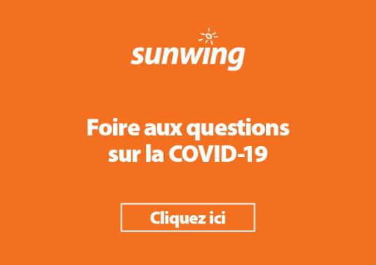 Sunwing met en place une foire aux questions sur la Covid-19