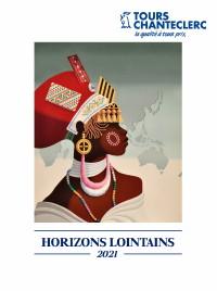 Nouvelle brochure Horizons lointains 2021 et nouvelles conditions de réservations flexibles pour Tours Chanteclerc