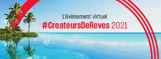 Vacances Air Canada invite les professionnels du voyage à l'événement virtuel #CreateursDeReves 2021